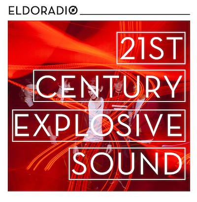 Eldoradio 21st Century Explosive Sound Album Review